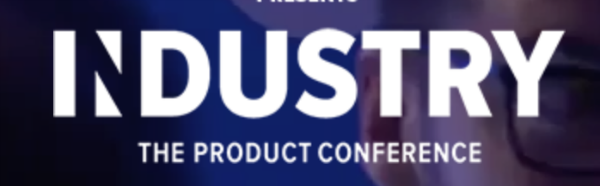 Attending INDUSTRY: The Product Conference